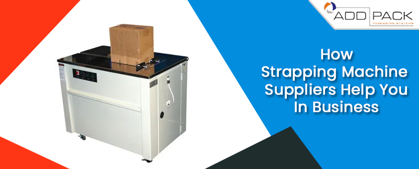 How Strapping Machine Suppliers Help You In Business
